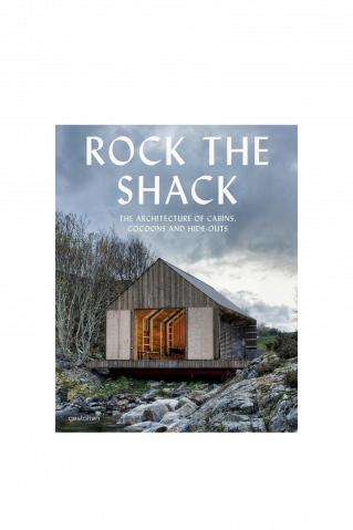 Rock The Shack The Architecture of Cabins