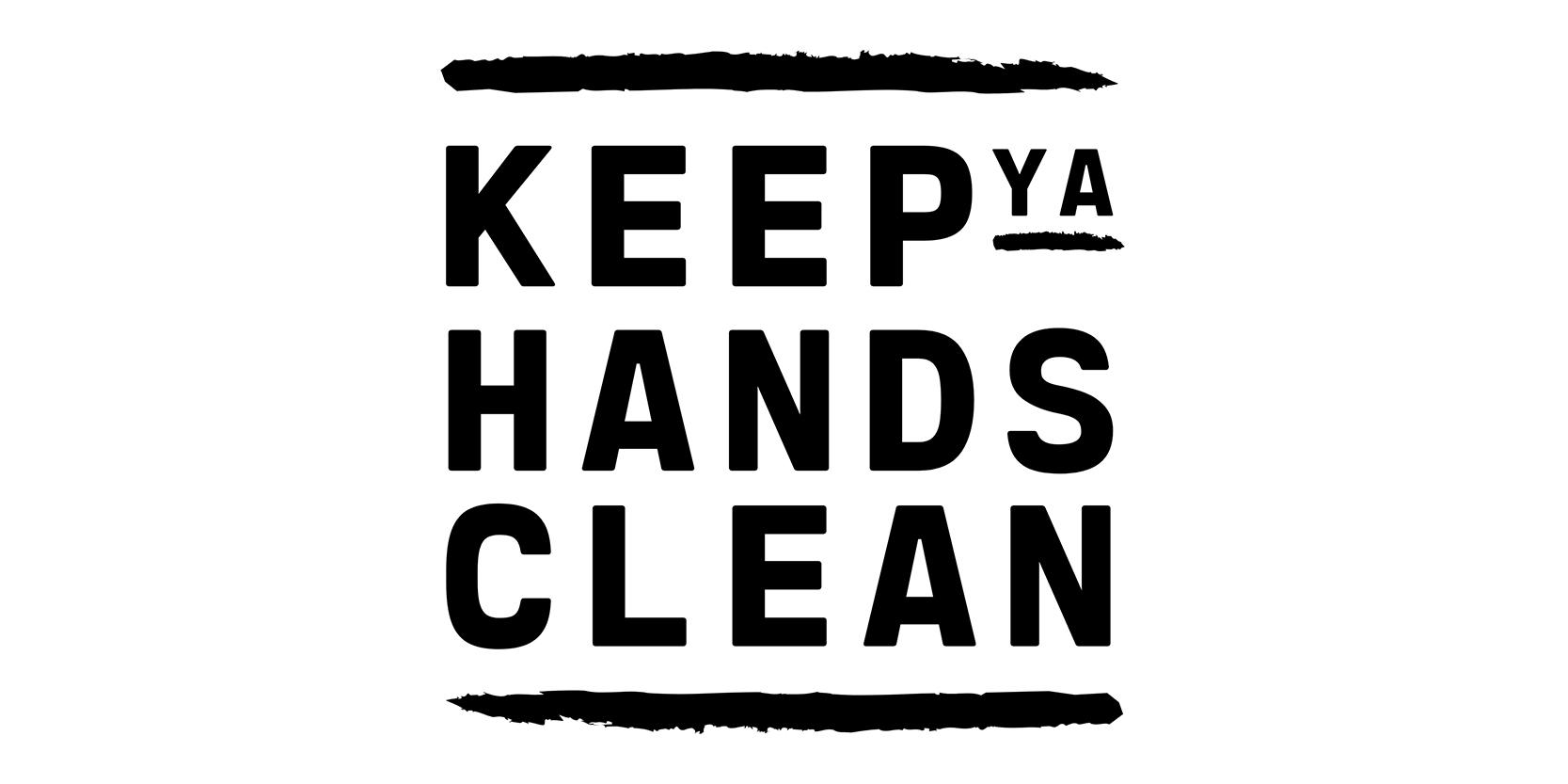 Keep ya hands clean
